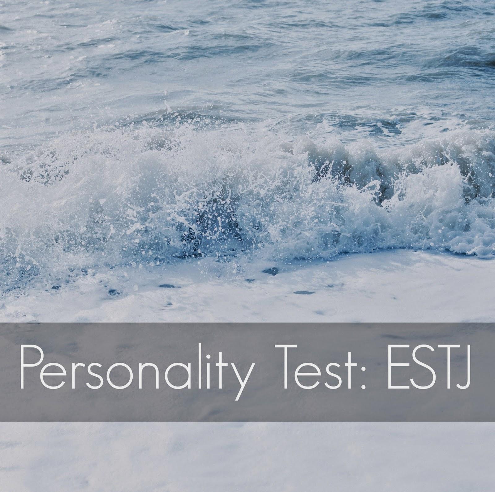 Personality Test: ESTJ | alyssajfreitas.blogspot.com