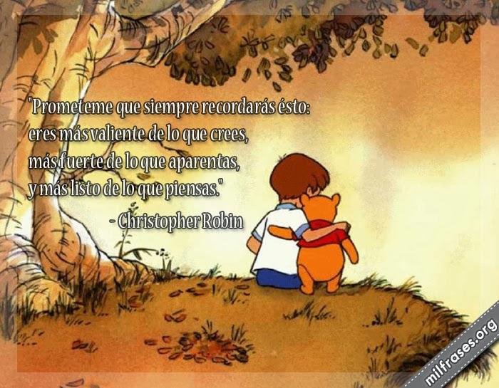 frases de winnie the pooh, christopher robin eres más valiente de lo que crees más fuerte de lo que aparentas y más listo de lo que piensas
