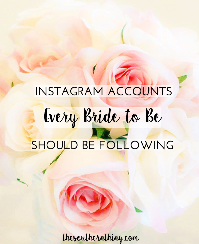 Instagram Accounts Every Bride to Be Should be Following