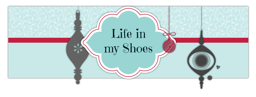 Life in my Shoes