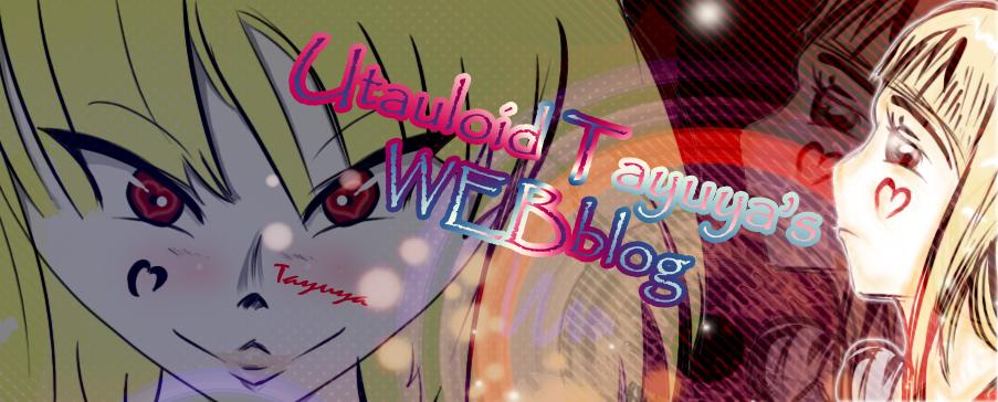 UTAU Tayuya's Blog