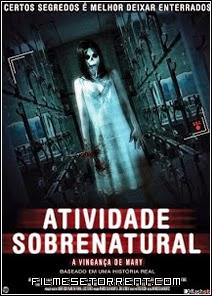 Atividade Sobrenatural - A Vingança de Mary Torrent Dual Audio