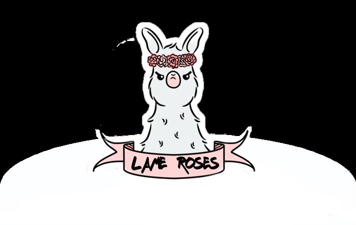 LAME ROSES