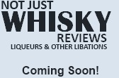 Not Just Whisky Reviews
