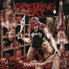 "CORPSEFUCKING ART - ""SPLATTERPHOBIA"""