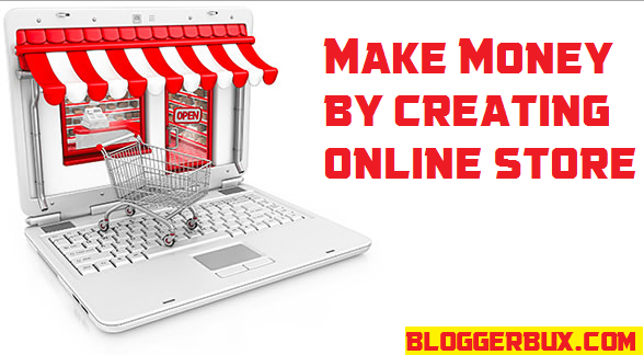 BloggerBux 50 ways to make money online creating online store