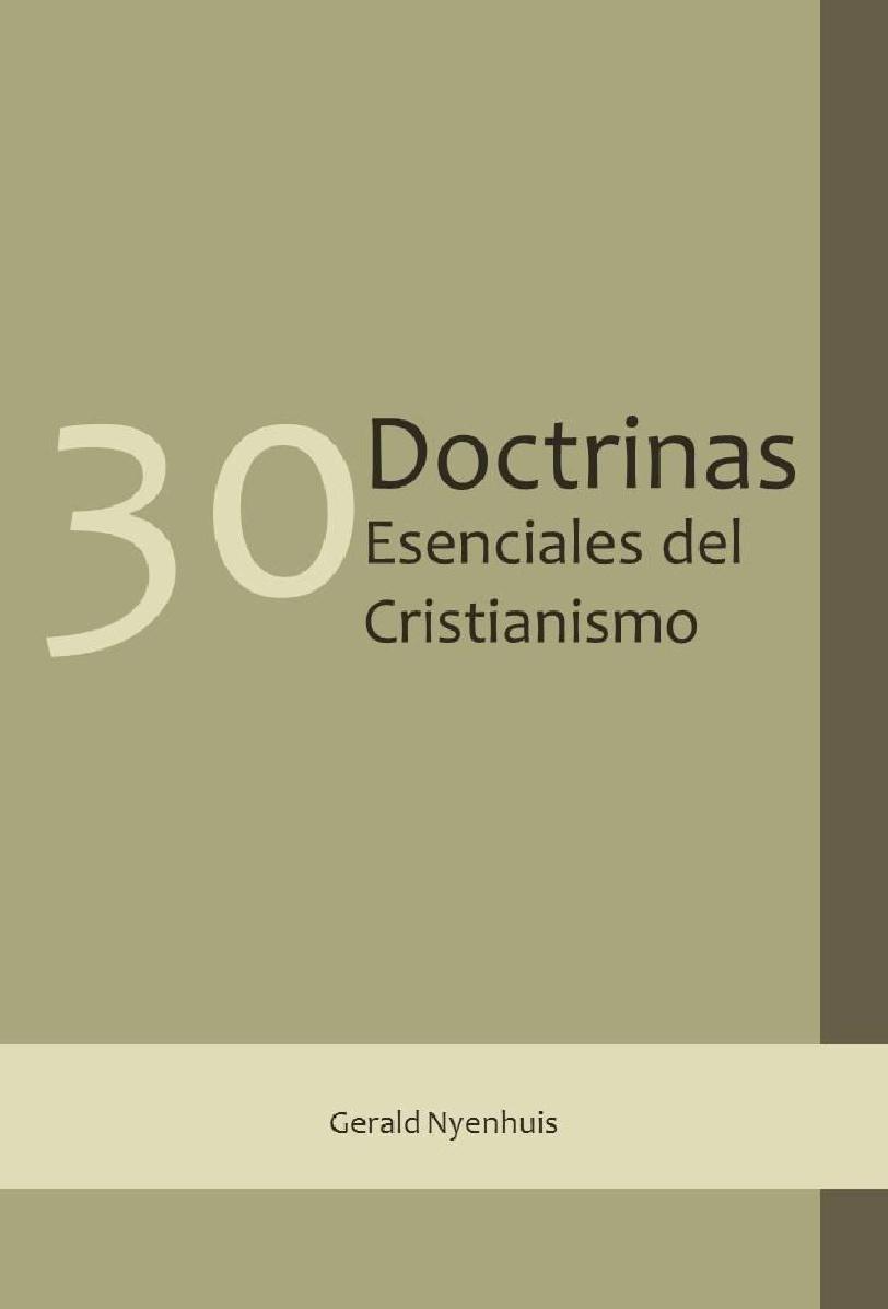 Gerald Nyenhuis-30 Doctrinas Esenciales Del Cristianismo-