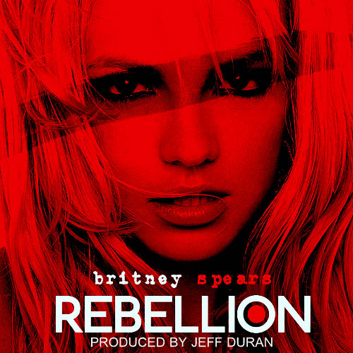 Britney Spears - Rebellion