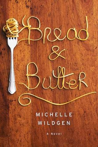 Bread and Butter, Michelle Wildgen