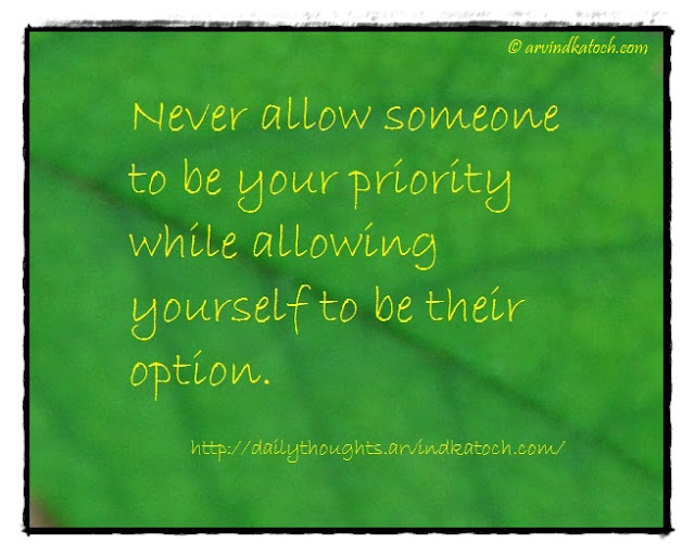 Daily Thought, Quote, Meaning, Priority, option, someone,