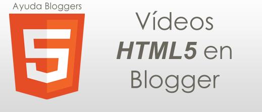 Insertar vídeos HTML5 en Blogger