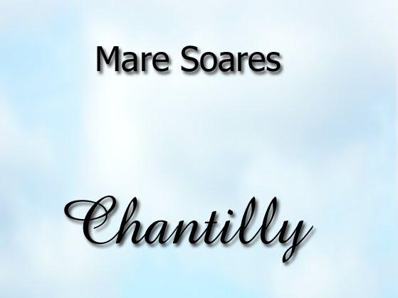 Chantilly, Mare Soares, publicação independente