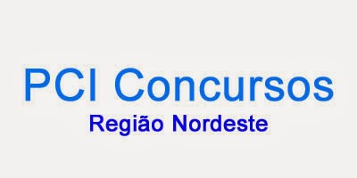 PCI Nordeste 2014 - Região Nordeste - PCI - Concursos