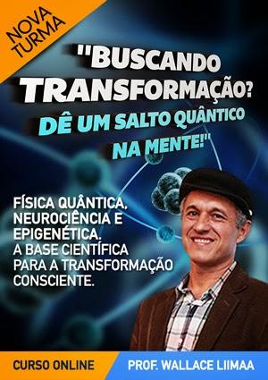 Assista o vídeo do  Prof. Wallace Liimaa, especialista em Física Quântica e Neurociência.