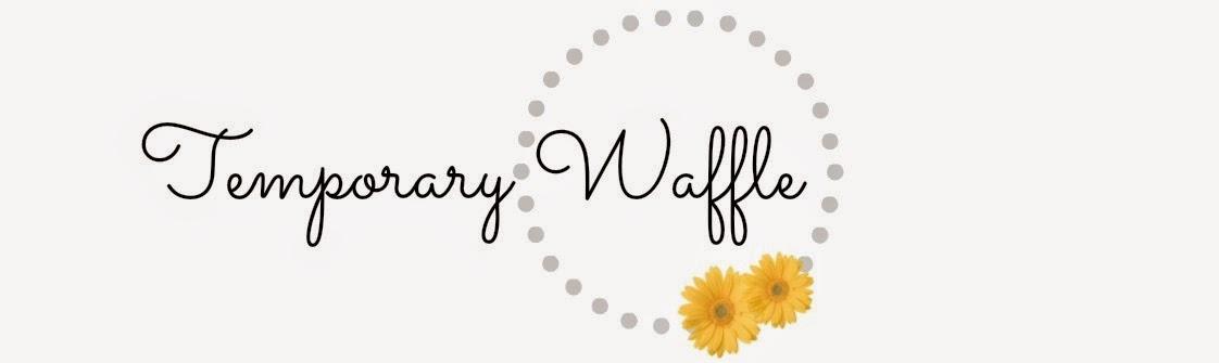 Temporary Waffle