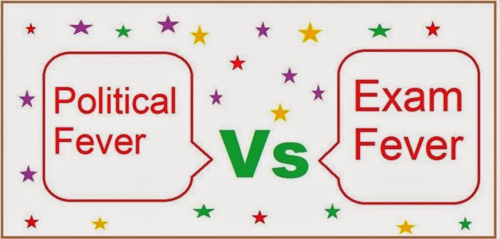 Exams Fever Political Fever Versus Exam