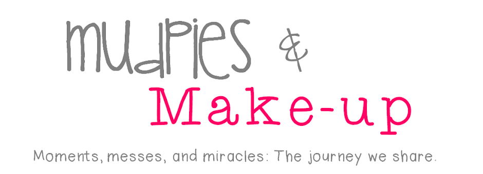 Mudpies and Make-up