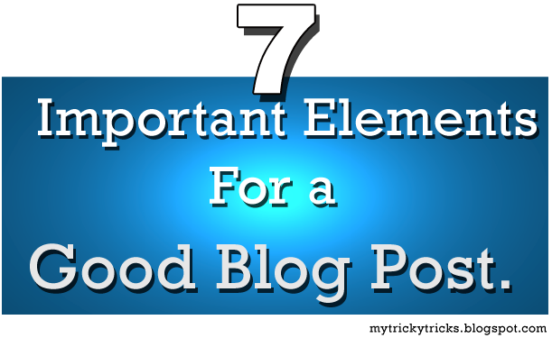 blogging tips, important blogging elements, tips for bloggers, good blog post