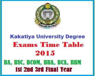 Kakatiya University Degree Exam 2015 Time Table