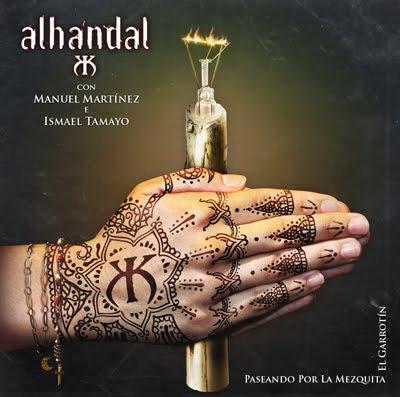 """ALHANDAL """"PASEANDO POR LA MEZQUITA / EL GARROTÍN"""""""