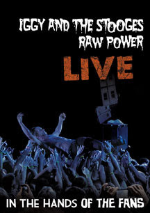 Iggy & the Stooges - 'Raw Power Live: In the Hands of the Fans' DVD Review (MVD)