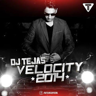 DJ TEJAS - VELOCITY 2014 THE ALBUM
