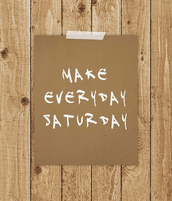 https://www.etsy.com/listing/181915295/make-everyday-saturday-print-saturday?ref=favs_view_3