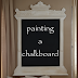 PAINTING A CHALKBOARD