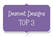 Top 3 at Desmet Designs Challenges