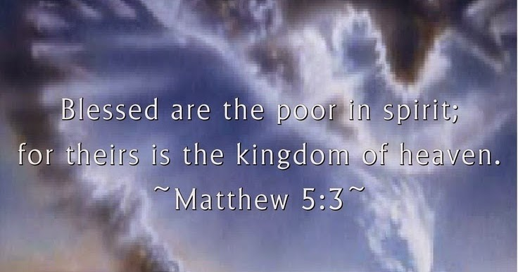 Blessed Are The Poor In Spirit For Theirs Is The Kingdom Of Heaven Quotes and Sayi...