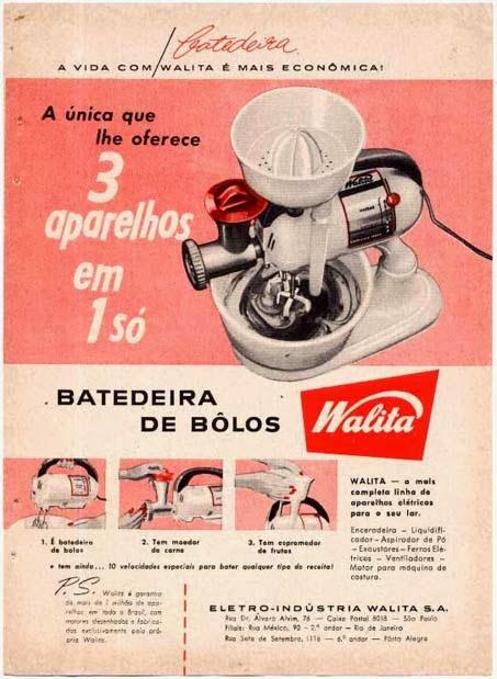 Propaganda da batedeira 3 em 1 da Walita. Campanha veiculada nos anos 50.