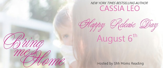 RELEASE DAY BLITZ and GIVEAWAY: BRING ME HOME by Cassia Leo