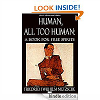 Human, All Too Human A Book for Free Spirits by Friedrich Wilhelm Nietzsche