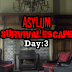 Asylum Survival Escape Day 3