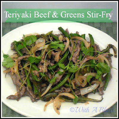 With A Blast: Teriyaki Beef & Greens Stir-Fry   #beefrecipe  #stirfry