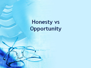 Honesty vs opportunity
