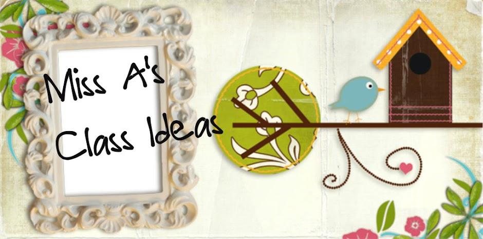 Miss A's Class Ideas
