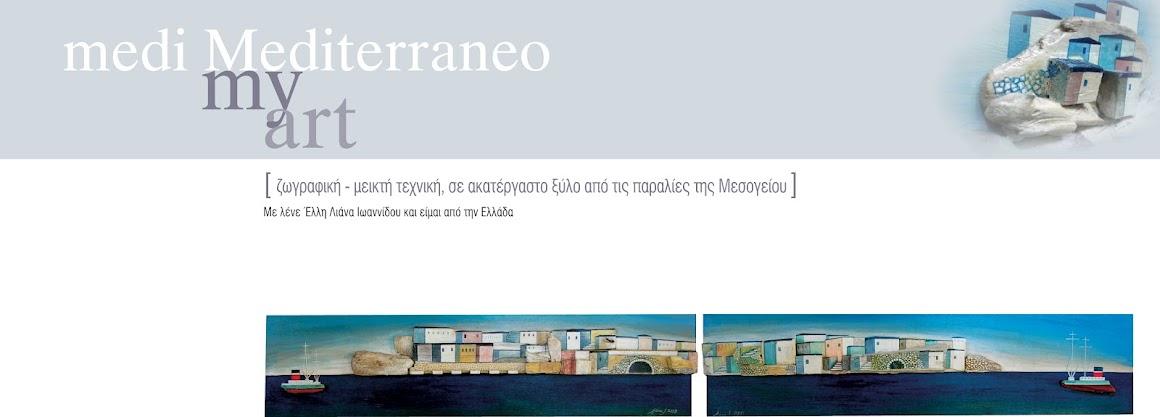 medi Mediterraneo, my art