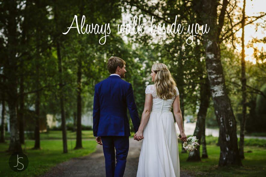 Always walk beside you