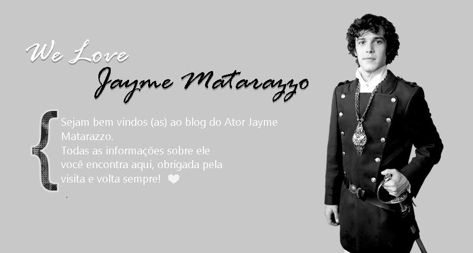 We Love Jayme Matarazzo | Sua fonte de informações sobre o ator!