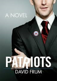 David Frum Patriots book novel