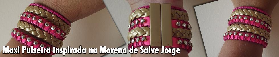 Maxi Pulseira inspirada na Morena da novela Salve Jorge