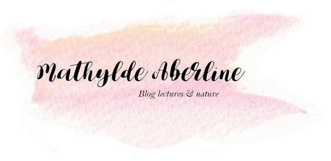 Mathylde Aberline // Blog Lectures et Lifestyle
