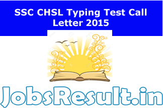 SSC CHSL Typing Test Call Letter 2015 Available For Download