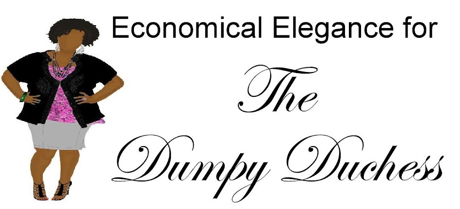 Economical Elegance for the Dumpy Duchess