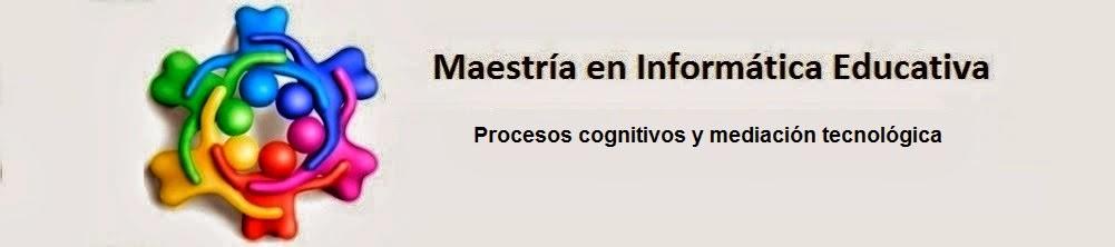 Procesos cognitivos y mediación tecnológica - Maestría en Informática Educativa