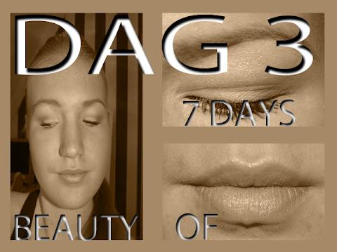 7 Days of Beauty- Dag 3