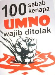 100 SEBAB RAKYAT WAJIB TOLAK UMNO DALAM PRU13