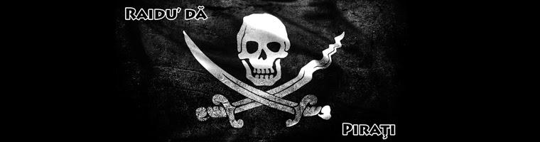 Raidu' dă Piraţi