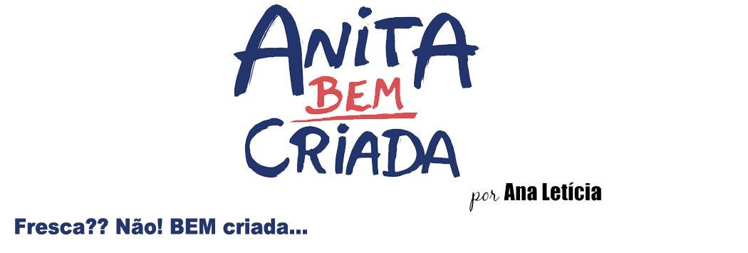 Anita bem criada | Ana Letícia